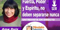 23oct19-2130h-Fuerza-Poder-y-Espíritu-no-deben-separarse-nunca-Entrevista-a-Ame-Ruiz